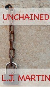Unchained By L.J. Martin