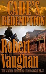 Cade's Redemption (The Western Adventures of Cade McCall Book 3) by Robert Vaughan