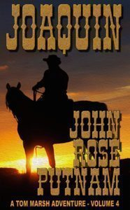 Joaquin (A Tom Marsh Adventure Book 4) by John Rose Putnam