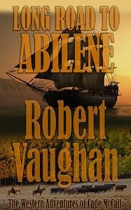 Long Road To Abilene by Robert Vaughan