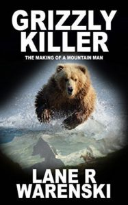 Grizzly Killer by Lane R Warenski