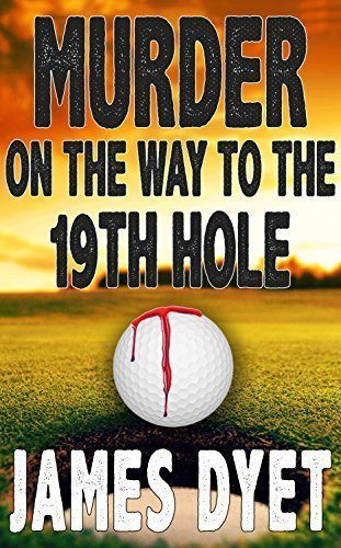 Murder on the Way to the 19th Hole by James Dyet