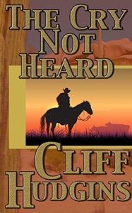 The Cry Not Heard by Cliff Hudgins