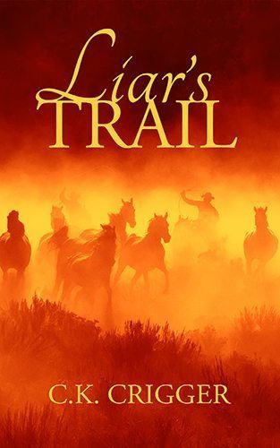 LiarsTrail by C.K. Criger