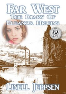 Far West: The Diary of Eleanor Higgins by Linell Jeppsen