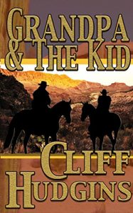 Grandpa And The Kid (Viejo Series Book 7) by Cliff Hudgins