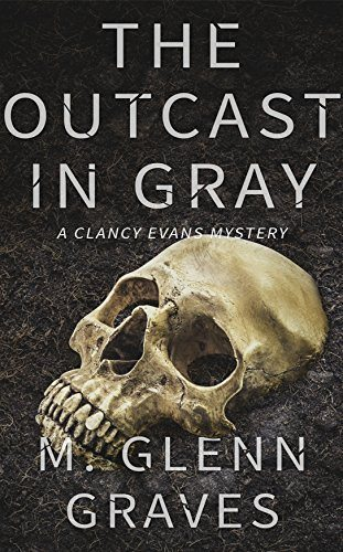 The Outcast In Gray by M. Glenn Graves