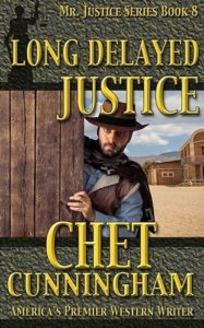 Long Delayed Justice by Chet Cunninhham