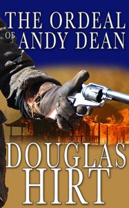 The Ordeal Of Andy Dean by Douglas Hirt