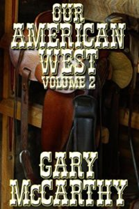 Our American West - Volume 2 by Gary McCarthy