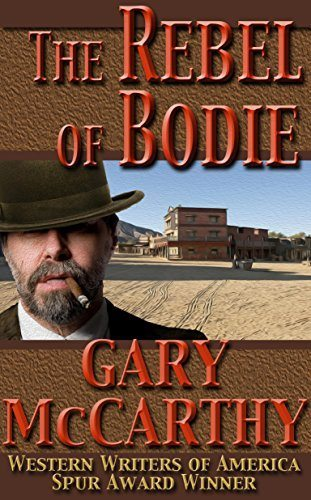 The Rebel of Bodie by Gary McCarthy
