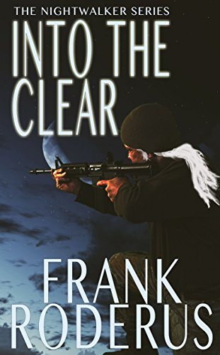Into The Clear by Frank Roderus