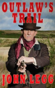 Outlaw's Trail by John Legg
