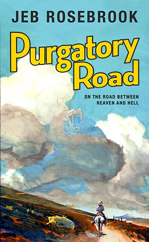 Purgatory Road:On the Road Between Heaven and Hell by Jeb Rosebrook