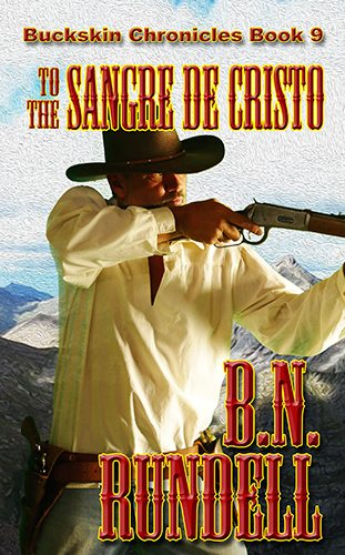 To The Sangre De Cristo by B.N. Rundell