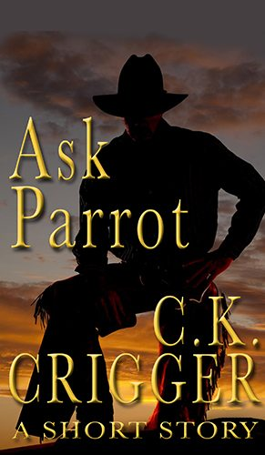 Ask Parrot by C.K. Crigger