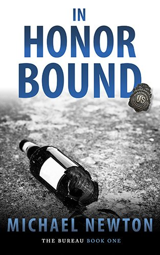 In Honor Bound (The Bureau Book 1) by Michael Newton