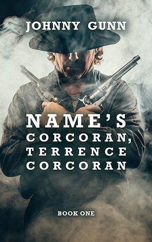 Name's Corcoran, Terrence Corcoan by Johnny Gunn