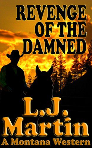 Revenge Of The Damned by L. J. Martin