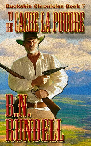 To The Cache La Poudre by B.N Rundell