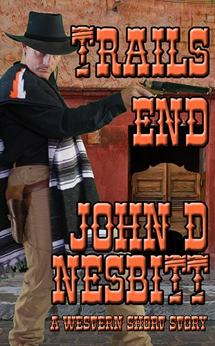 Trails End by John D. Nesbitt