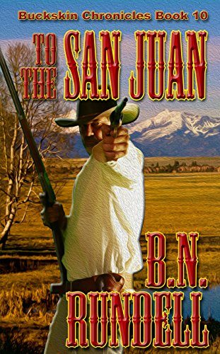 To The San Juan by B.N. Rundell