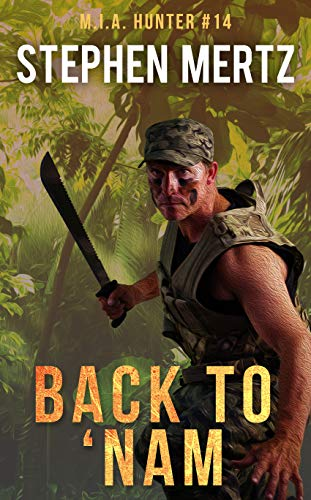 Back To 'Nam (M.I.A. Hunter Book 14) by Stephen Mertz