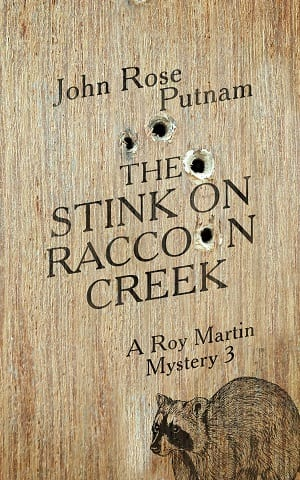 The Stink on Raccoon Creek (A Roy Martin Mystery 3) by John Rose Putnam
