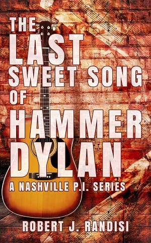 The Last Sweet Song of Hammer Dylan (Nashville P.I. 2) by Robert J. Randisi