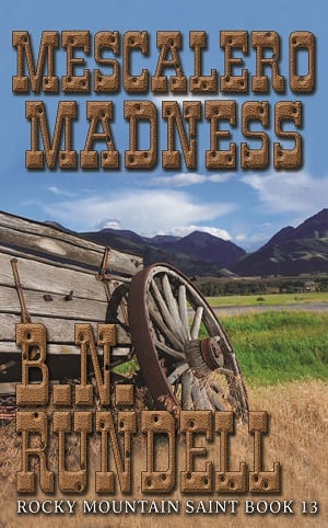 Mescalero Madness (Rocky Mountain Saint 13) by B.N. Rundell