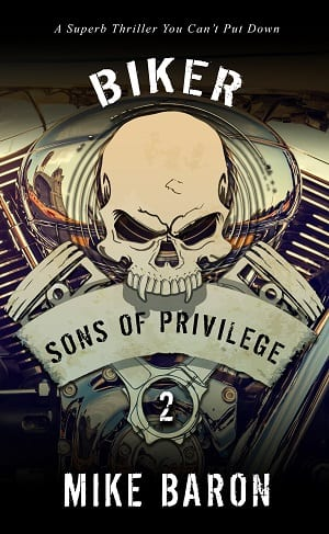 Sons of Privilege (Biker Book 2) by Mike Baron